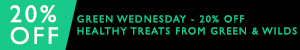 Green Wednesday - shop 20% off treats from Green & Wilds